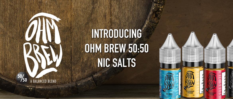 Introducing The Ohm Brew 50/50 Nic Salt Range