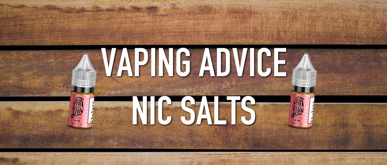 Vaping Advice: Nic Salts