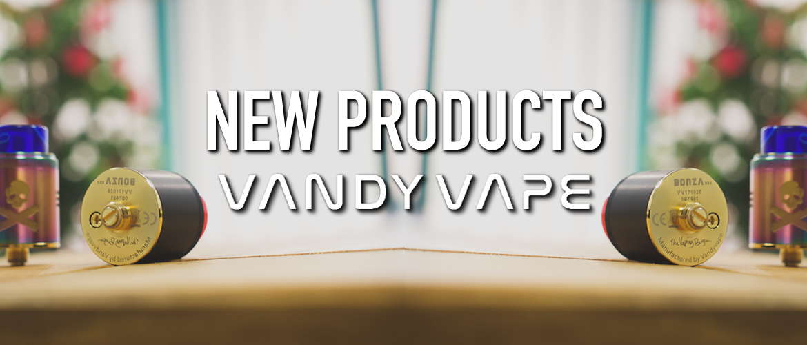 New Products from Vandy Vape