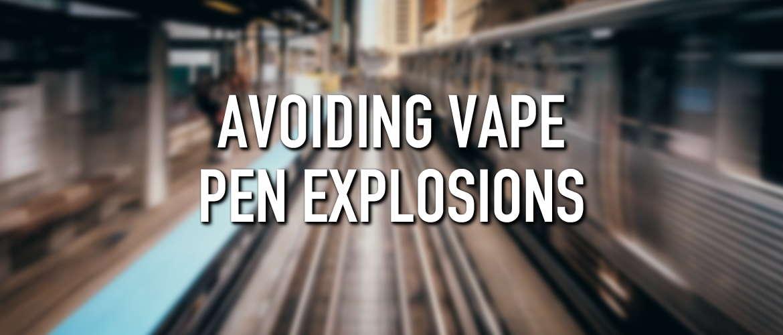 Avoiding Vape Pen Explosions