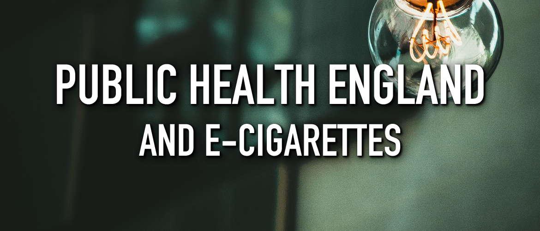 Public Health England and E-Cigarettes