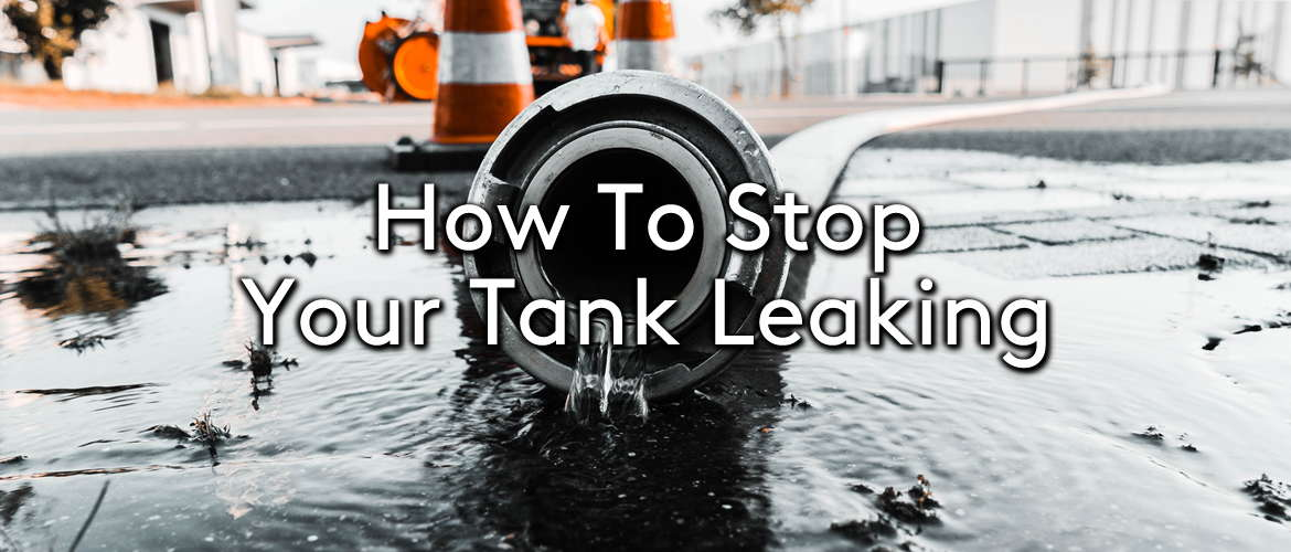 How to Stop My Tank from Leaking