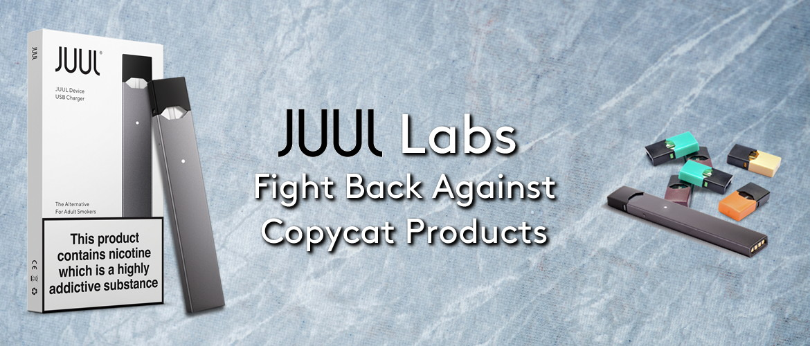 JUUL Fight Back Against Copycat Products
