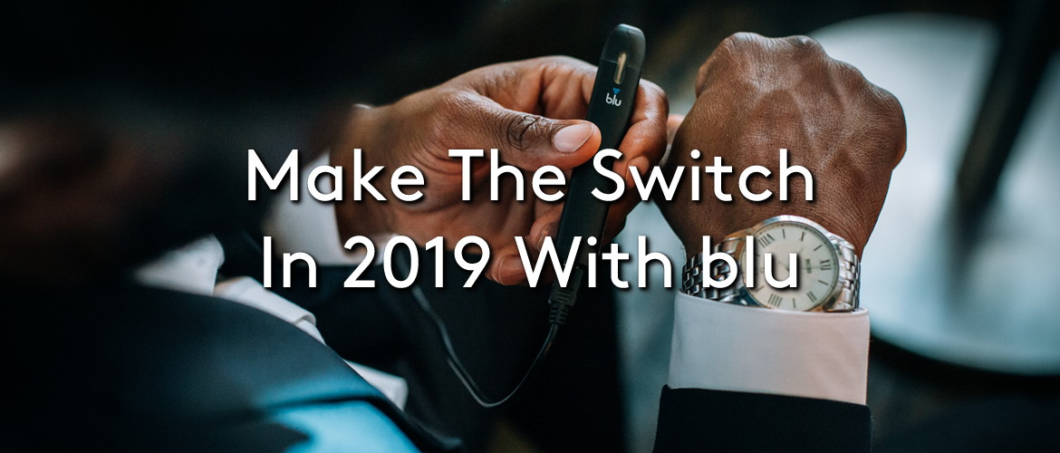 Make the Switch in 2019 With blu
