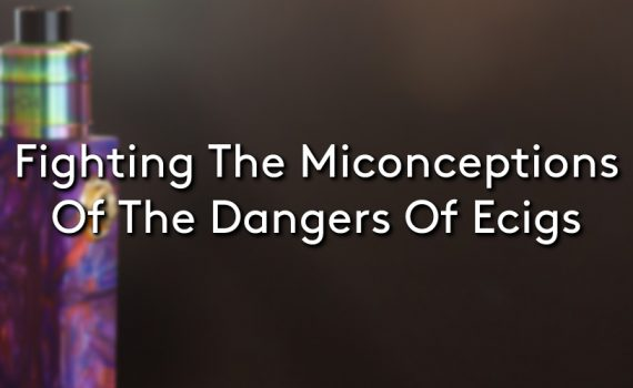 A vape device and eliquid bottle on a blurry dark background with the title: Fighting the misconceptions of the dangers of ecigs