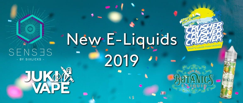 New E-Liquids 2019