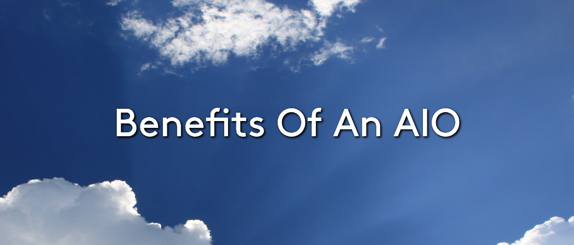 A blue cloudy sky, with the title 'Benefits of an AIO'