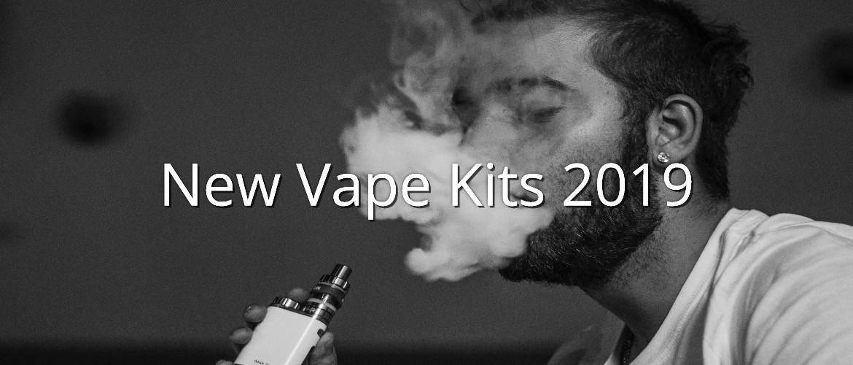 New Vape Kits 2019