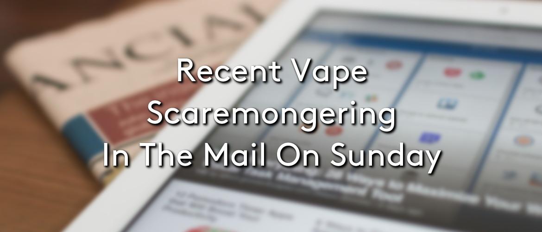 Vape Scaremongering In The Mail On Sunday