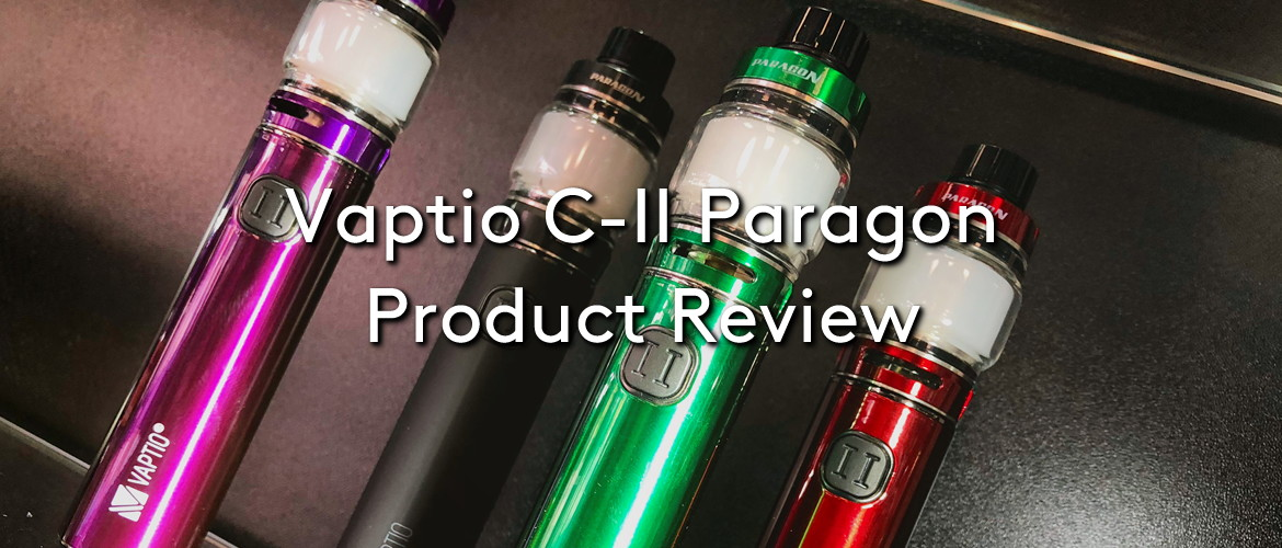 Vaptio C-II Paragon Product Review