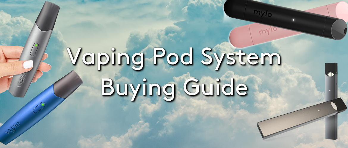 Vaping Pod System Buying Guide