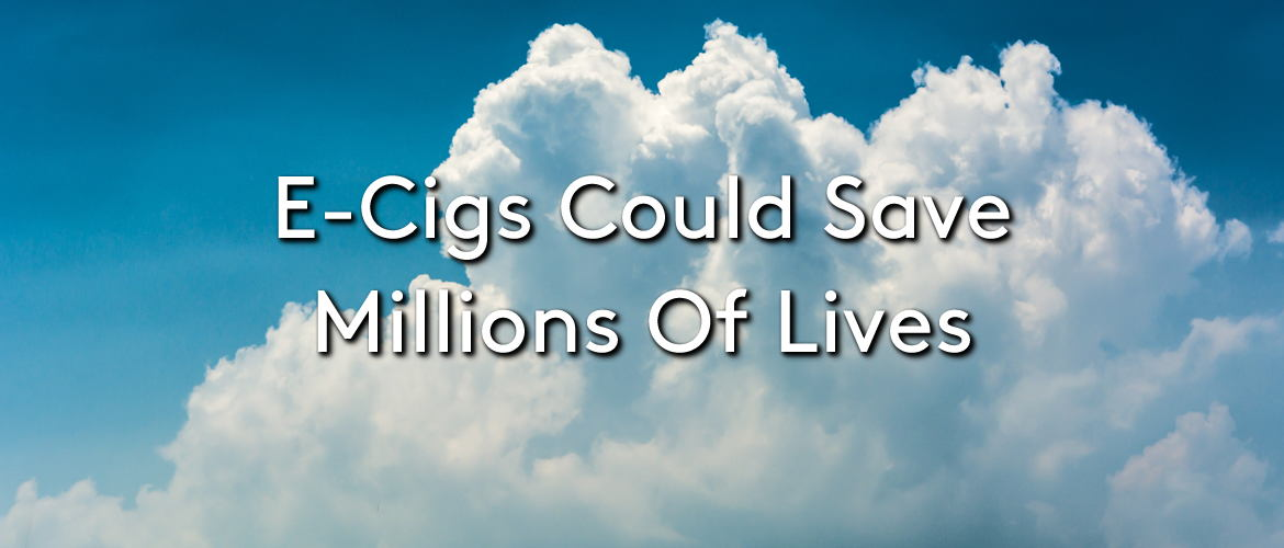 E-Cigs Could Save Millions of Lives